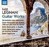 LEGNANI, L.: Guitar Works - Terremoto con Variazioni / Scherzo ossia quattro variazioni / Gran Variazioni sopra un motivo tirolese (Fantoni)