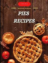 Pies Recipes: Many Variety Pies Recipes