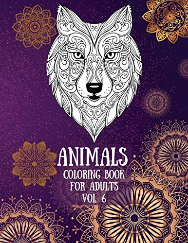 """Animals Coloring Book For Adults vol. 6: Coloring Pages for relaxation and stress relief