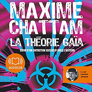 La Théorie Gaïa     Le Cycle de l'homme et de la vérité 3              By:                                                                                                                                 Maxime Chattam                               Narrated by:                                                                                                                                 Laurent Jacquet                      Length: 13 hrs and 59 mins     Not rated yet     Overall 0.0