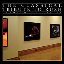 Through the Prism: The Classical Tribute to Rush
