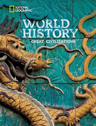 Compare Textbook Prices for National Geographic World History Great Civilizations, Student Edition 1 Edition ISBN 9781285352305 by National Geographic Learning