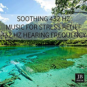 Soothing 432 Hz Music for Stress Relief