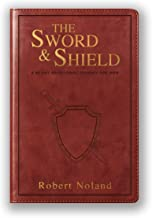 The Sword & Shield: A 40-Day Devotional Journey For Men