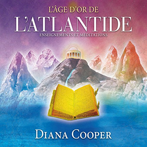 Couverture de L'âge d'or de l'Atlantide : Enseignements et méditations