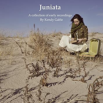 Juniata (A Collection of Early Recordings)