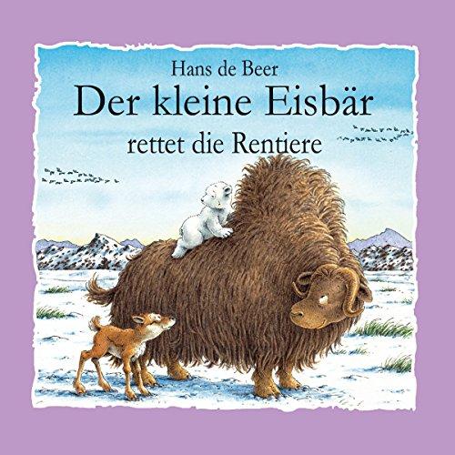 Der kleine Eisbär rettet die Rentiere audiobook cover art