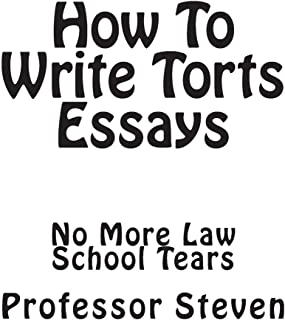 How to Write Torts Essays: No More Law School Tears
