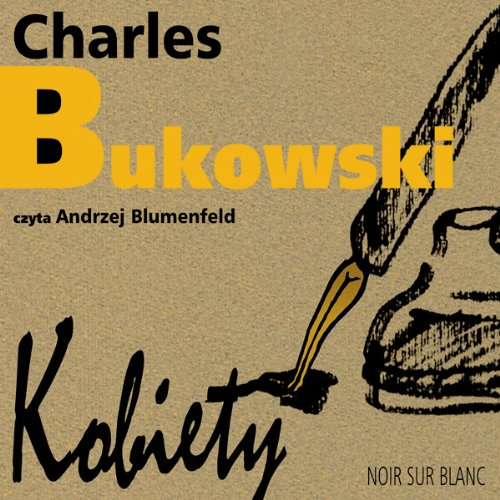 Kobiety [Women]                   By:                                                                                                                                 Charles Bukowski                               Narrated by:                                                                                                                                 Andrzej Blumenfeld                      Length: 11 hrs and 43 mins     Not rated yet     Overall 0.0