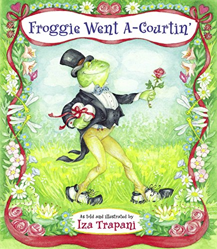 Froggie Went A-Courtin' (Iza Trapani's Extended Nursery Rhymes)