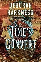 Time's Convert: A Novel (All Souls Series)