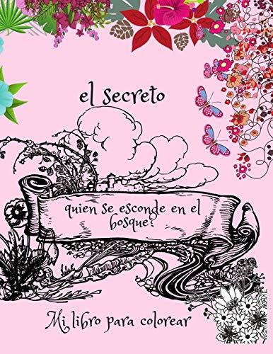 El secreto quien se esconde en el bosque?: Mi libro para colorear, para niños de 4, con nombres de criaturas, educativo, ideal por un regalo. libro grande 8 * 11.5 pulgadas.