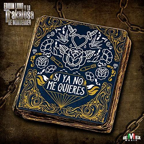 Edwin Luna y La Trakalosa de Monterrey