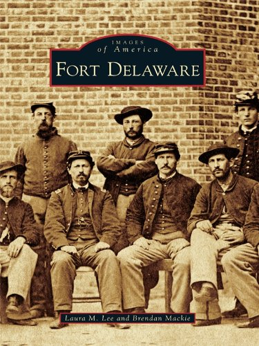 Fort Delaware (Images of America) by [Laura M. Lee, Brendan Mackie]