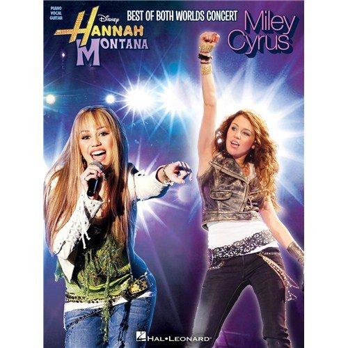 Hannah Montana/Miley Cyrus: Best of Both Worlds Concert (PVG). Partitions pour Piano, Chant et Guitare