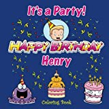 It's a Party! Happy Birthday Henry Coloring Book (HENRY BOOKS - Personalized for Henry, the Star of Every Book!)
