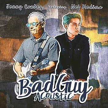 Bad Guy (feat. Nef Medina) - Acoustic