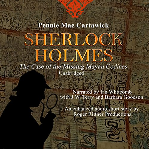 Sherlock Holmes: The Case of the Missing Mayan Codices audiobook cover art