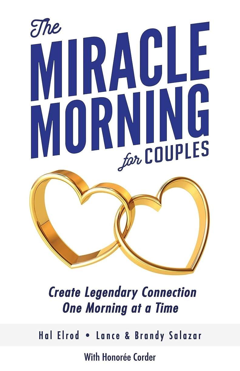 ブーストなぜなら介入するThe Miracle Morning for Couples: Create Legendary Connections One Morning at a Time