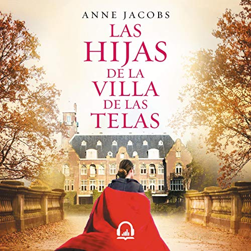 Las hijas de la villa de las telas [The Daughters of The Villa of Fabrics] audiobook cover art