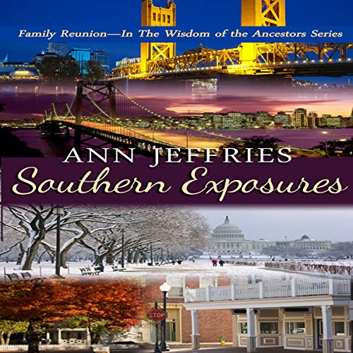 Southern Exposures: Family Reunion—The Wisdom of the Ancestors Series, Book 1 audiobook cover art