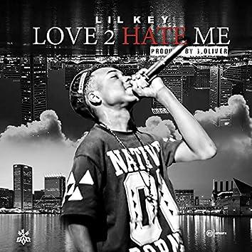 Love 2 Hate Me