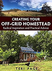 Creating Your Off Grid Homestead by Terri Page (homesteading books)