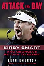 Download Attack the Day: Kirby Smart and Georgia's Return to Glory PDF