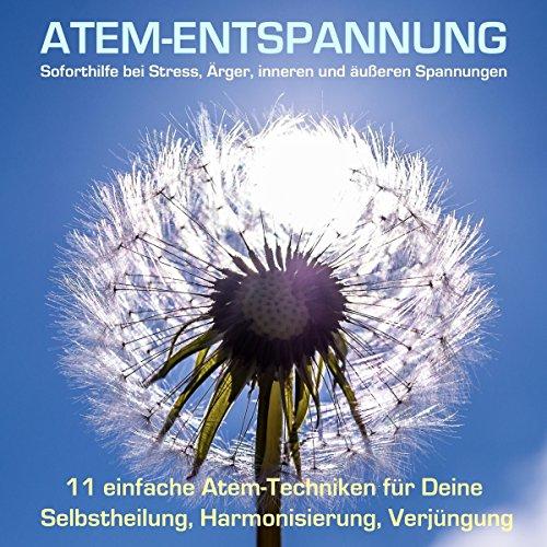 Atem-Entspannung - Soforthilfe bei Stress, Ärger, inneren und äußeren Spannungen Titelbild