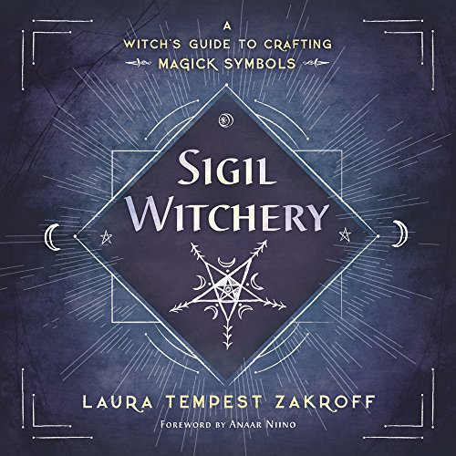 Sigil Witchery: A Witch's Guide to Crafting Magick Symbols (English Edition)