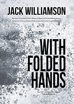 With Folded Hands by [Jack Williamson]