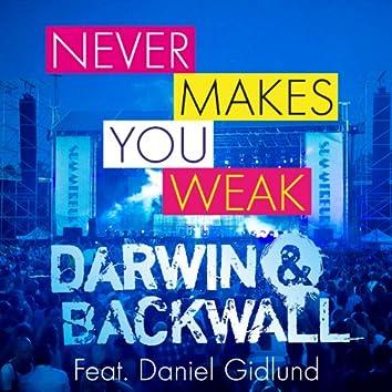 Never Makes You Weak (Summerburst)