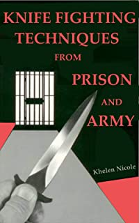 Knife Fighting Techniques from Prison and the Army