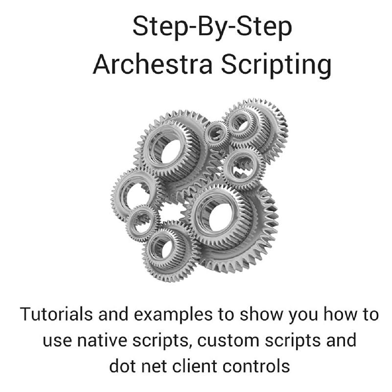 免除する不機嫌噴水Step  By Step Archestra Scripting (English Edition)