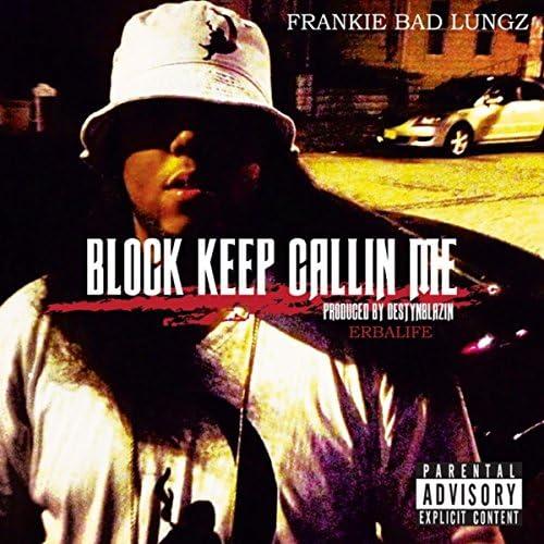 Frankie Bad Lungz