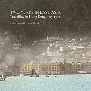 Two Years in East Asia: Travelling in Hong Kong 1907-1909