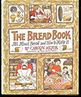 The Bread Book: All About Bread and How to Make It (Voyager Book ; Avb 106) 0156140705 Book Cover