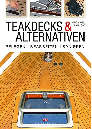 Teakdecks & Alternativen: Pflegen – Bearbeiten – Sanieren