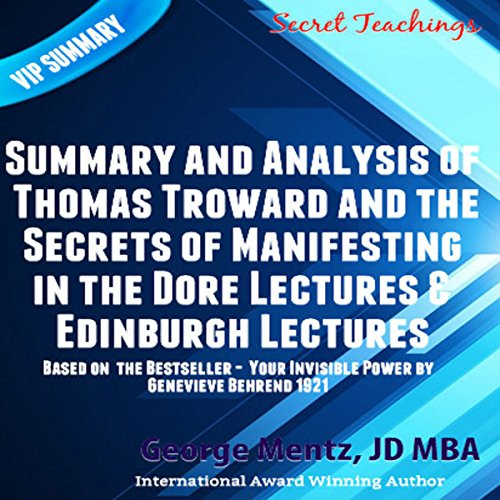 Summary and Analysis of Thomas Troward and the Secrets of Manifesting in the Dore Lectures & Edinburgh Lectures audiobook cover art
