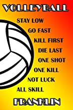 Volleyball Stay Low Go Fast Kill First Die Last One Shot One Kill No Luck All Skill Franklin: College Ruled   Composition ...