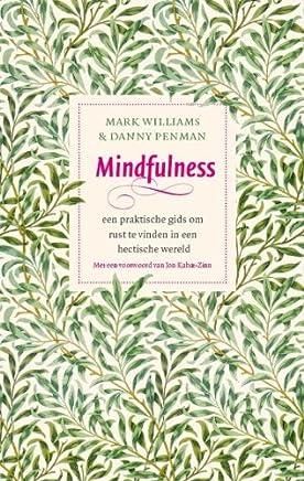 Mindfulness: een praktische gids om rust te vinden in een hectische wereld
