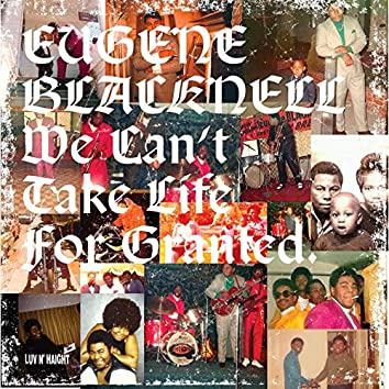 We Can't Take Life for Granted (Deluxe Version)