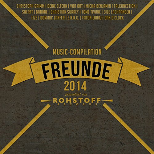 Freunde (2014 Rohstoff Records Compilation)