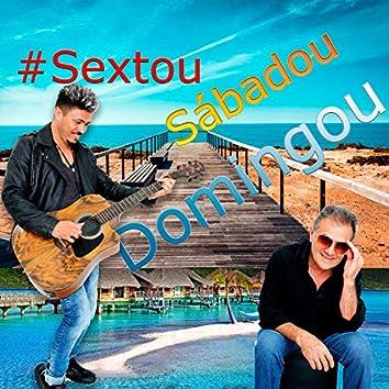 #Sextou Sábadou Domingou