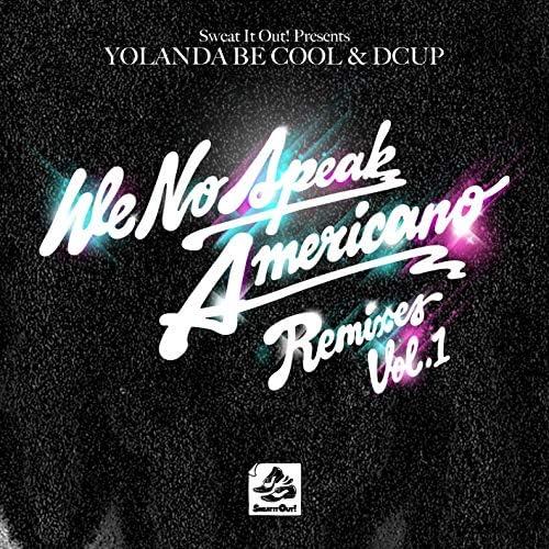 Yolanda Be Cool, Dcup