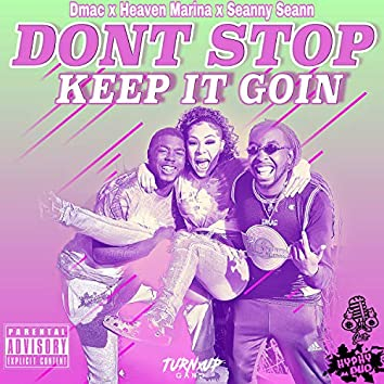 Dont Stop (Keep It Goin)