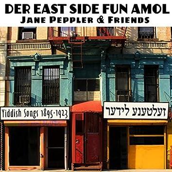 Der East Side fun a mol: Yiddish Songs 1895-1922