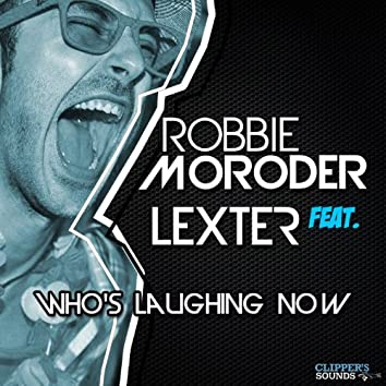 Who's Laughing Now (feat. Lexter)
