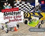 FRANZIS young Explorer Die große Baubox Abenteuer Elektro- & Solar-Rennflitzer: 6 geniale Projekte...