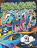 Graffiti Libro da Colorare 2: Personaggi e font di Street Art da colorare / Attività creative per adulti, ragazzi e bambini che amano i graffiti / ... artistico urbano moderno / Regalo di Natale